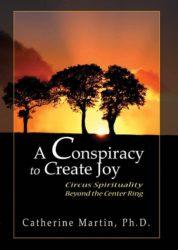 A Conspiracy to Create Joy: Circus Spirituality Beyond the Center Ring