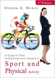 A Guide to Field Experiences and Careers in Sport and Physical Activity (2nd Edition)