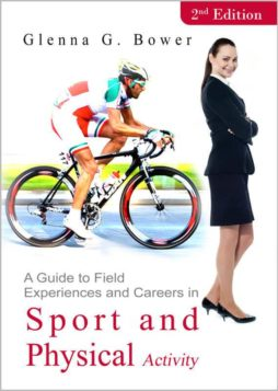 A Guide to Field Experiences and Careers in Sport and Physical Activity (2nd Edition) 1