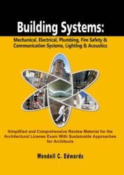 Building Systems: Mechanical, Electrical, Plumbing, Fire Safety & Communication Systems, Lighting & Acoustics