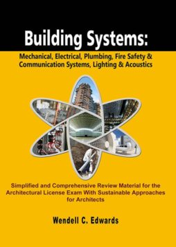 Building Systems: Mechanical, Electrical, Plumbing, Fire Safety & Communication Systems, Lighting & Acoustics 1