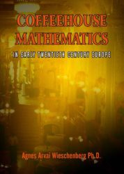 COFFEEHOUSE MATHEMATICS IN EARLY TWENTIETH CENTURY EUROPE
