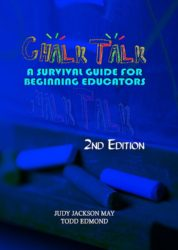 Chalk Talk: A Survival Guide for Beginning Educators (2nd Edition)