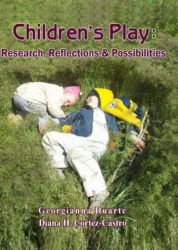 Children's Play : Research, Reflections & Possibilities