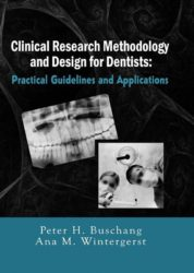 Clinical Research Methodology and Design for Dentists: Practical Guidelines and Applications