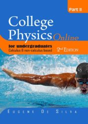 College Physics Online for Undergraduate Calculus & non-calculus based Part II (2nd Edition)