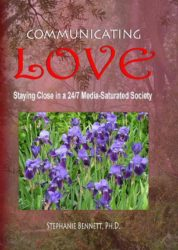 Communicating Love-Staying Close in a 24/7 Media Saturated Society