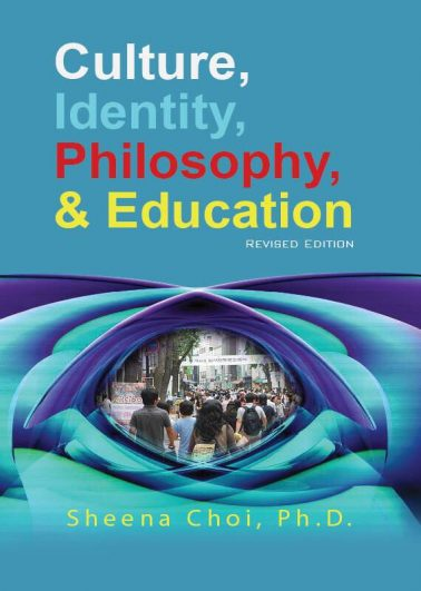 Culture, Identity, Philosophy & Education – REVISED EDITION