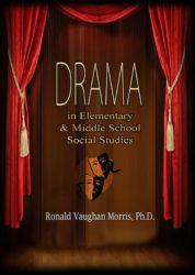 Drama in Elementary & Middle School Social Studies