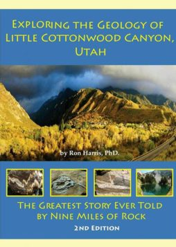 Exploring the Geology of Little Cottonwood Canyon (2nd Edition)