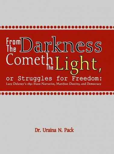 From Darkness Cometh the Light, or struggles for Freedom