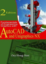 Fundamentals of Engineering Graphics with AutoCad and Unigraphics NX (2nd Edition)