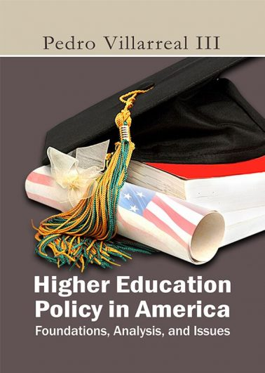 Higher Education Policy in America: Foundations, Analysis, and Issues