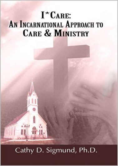 I * Care: An Incarnational Approach to Care & Ministry