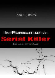 In Pursuit Of A Serial Killer – The Archetype Case (Hard Cover)
