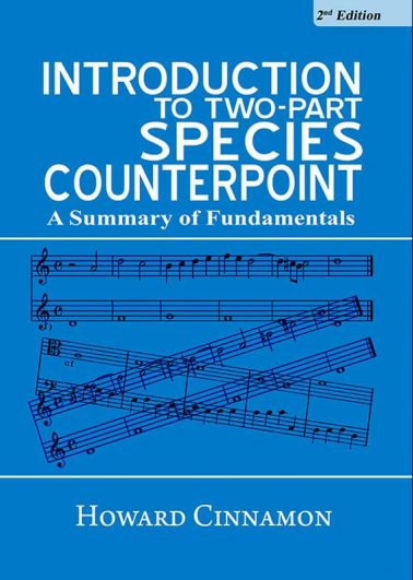Introduction to Two-Part Species Counterpoint: A Summary of Fundamentals (2nd Edition)