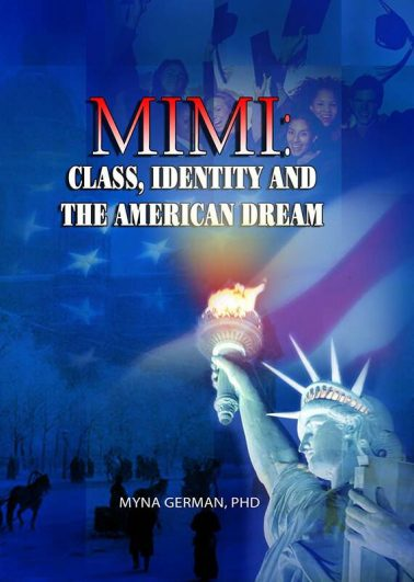 MIMI: Class, Identity and The American Dream