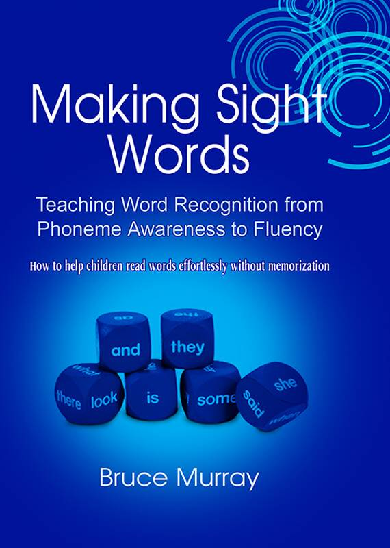Making Sight Words Teaching Word Recognition from Phoneme Awareness to Fluency
