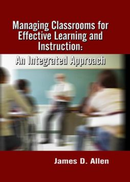 Managing Classrooms for Effective Learning and Instruction: An Integrated Approach 1