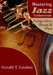 Mastering Jazz Fundamentals Using Colors, Sharps and Flats