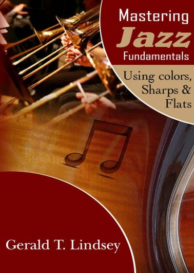 Mastering Jazz Fundamentals Using Colors, Sharps and Flats