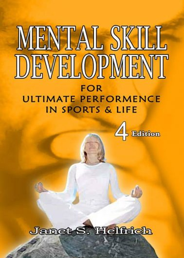 Mental Skill Development for Ultimate Performence in Sports & Life (4th Edition)