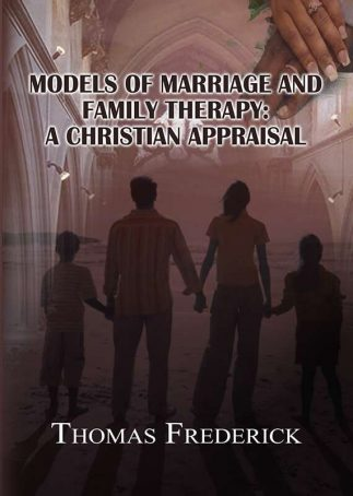 Models of Marriage and Family Therapy: A Christian Appraisal