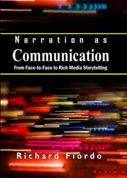 Narration as Communication From Face-to-Face to Rich Media Storytelling 1