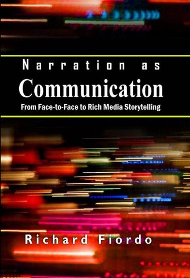 Narration as Communication From Face-to-Face to Rich Media Storytelling