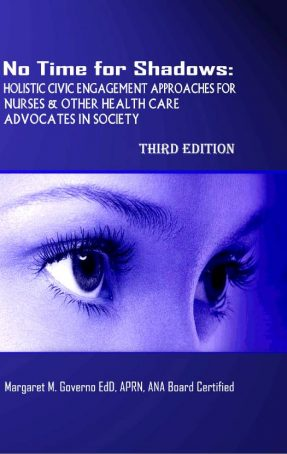 No Time For Shadows: Holistic Civic Engagement Approaches for Nurses and other Health Care Advocates in Society (3rd Edition)