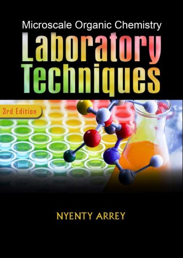 Organic Chemistry Laboratory Techniques (Microscale) Third Edition