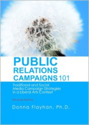 PUBLIC RELATIONS CAMPAIGNS 101 – Traditional and Social Media Campaign Strategies in a Liberal Arts Context – REVISED EDITION
