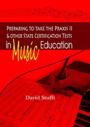 Preparing to take the Praxis II and Other State Certification Tests in Music Education