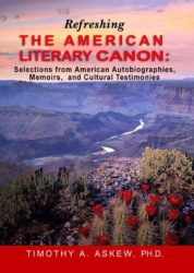 Refreshing The American Literary Canon: Selections from American Autobiographies, Memoirs, and Cultural Testimonies