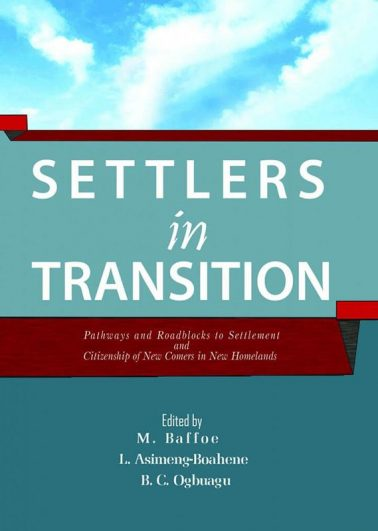 SETTLERS in TRANSITION – Pathways and Roadblocks to Settlement and Citizenship of New Comers in New Homelands