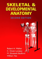 Skeletal & Developmental Anatomy: Second Edition