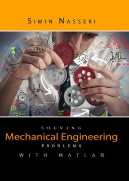 Solving Mechanical Engineering Problems with MATLAB 1