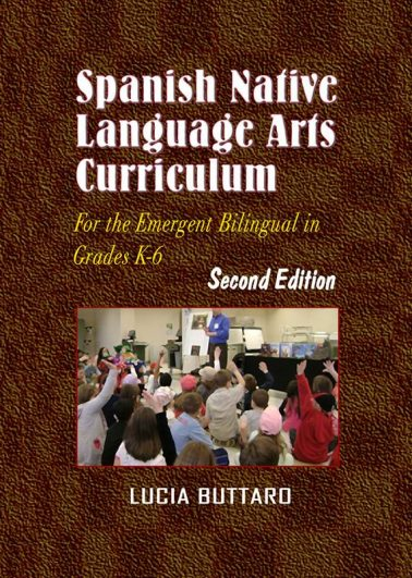 Spanish Native Language Arts Curriculum For the Emergent Bilingual in Grade K-6 (2nd Edition)