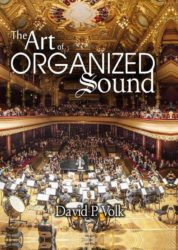 The Art of Organized Sound – David P. Volk
