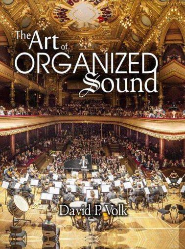 The Art of Organized Sound – David P. Volk