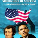 The Black Church and Its Significance in America – From Bishop Richard Allen to President Obama