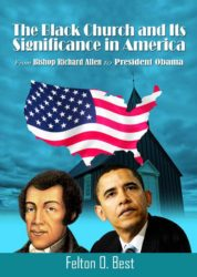 The Black Church and Its Significance in America: From Bishop Richard Allen to President Obama