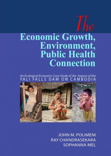 The Economic Growth, Environment, Public Health Connection: An Ecological Economic Case Study of the Impact of the Yali Falls Dam on Cambodia