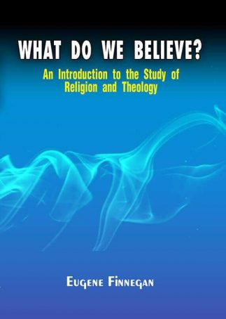 What Do We Believe? An Introduction to The Study of Relgion and Theology