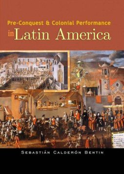 Pre-Conquest & Colonial Performance in Latin America