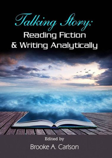 Talking Story : Reading Fiction & Writing Analytically