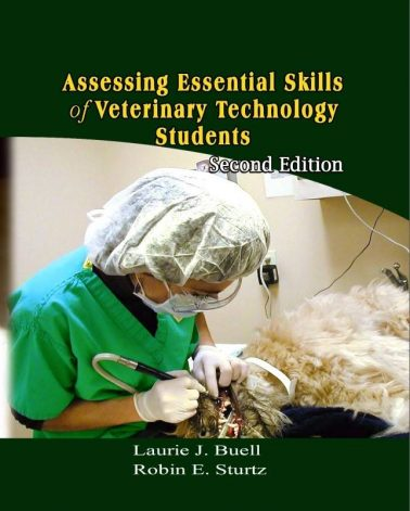 Assessing Essential Skills of Veterinary Technology Students (2nd Edition)