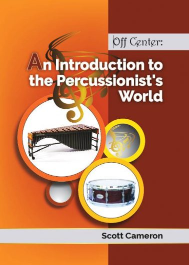 Off Center: An Introduction to the Percussionist's World