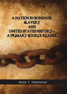 A Nation in Bondage Slavery and United States History