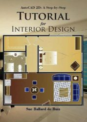 AutoCAD 2D: A Step by Step Tutorial for Interior Design